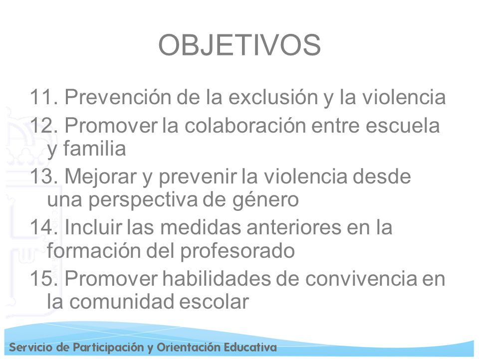 OBJETIVOS 11. Prevención de la exclusión y la violencia