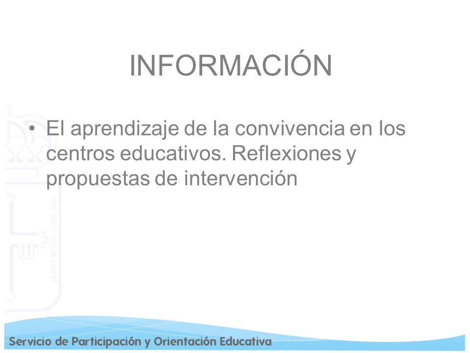 INFORMACIÓN El aprendizaje de la convivencia en los centros educativos.