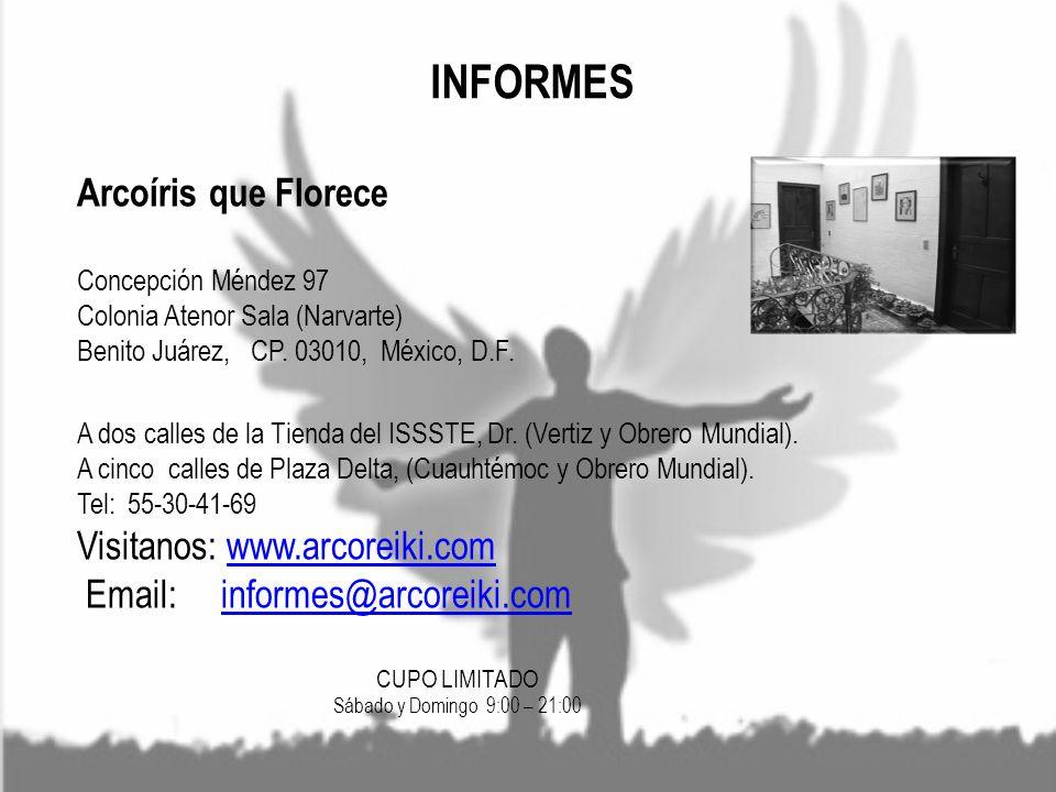 INFORMES Arcoíris que Florece Visitanos: www.arcoreiki.com