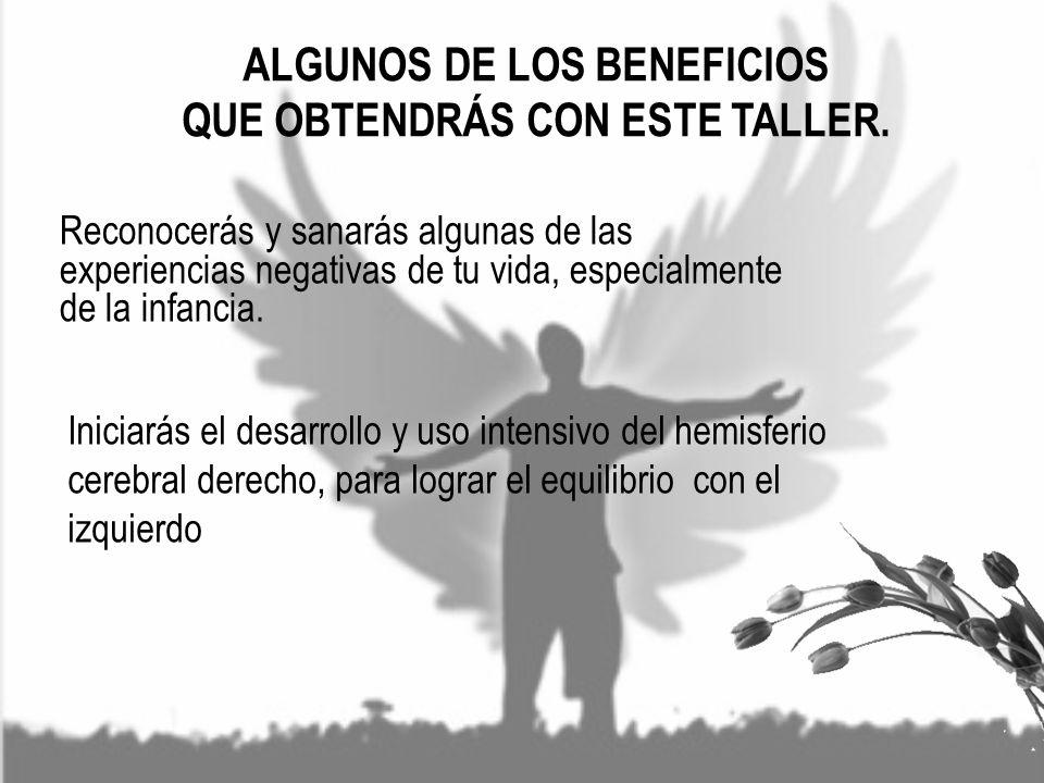 ALGUNOS DE LOS BENEFICIOS QUE OBTENDRÁS CON ESTE TALLER.