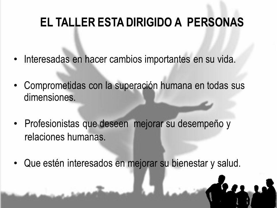 EL TALLER ESTA DIRIGIDO A PERSONAS