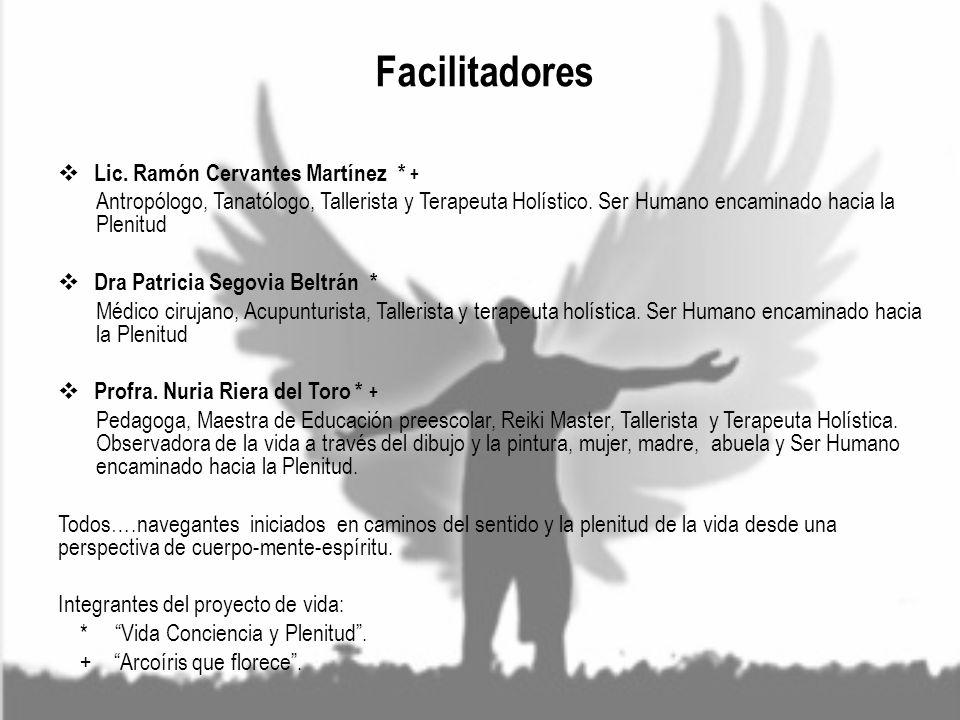 Facilitadores Lic. Ramón Cervantes Martínez * +