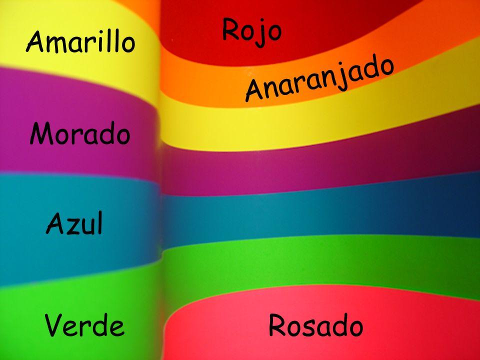 Rojo Amarillo Anaranjado Morado Azul Verde Rosado
