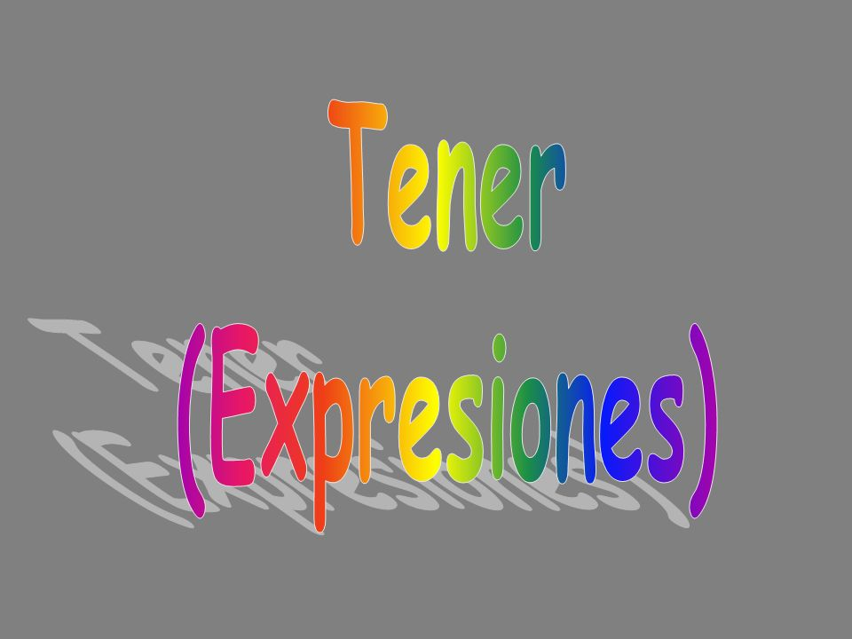 Tener (Expresiones)