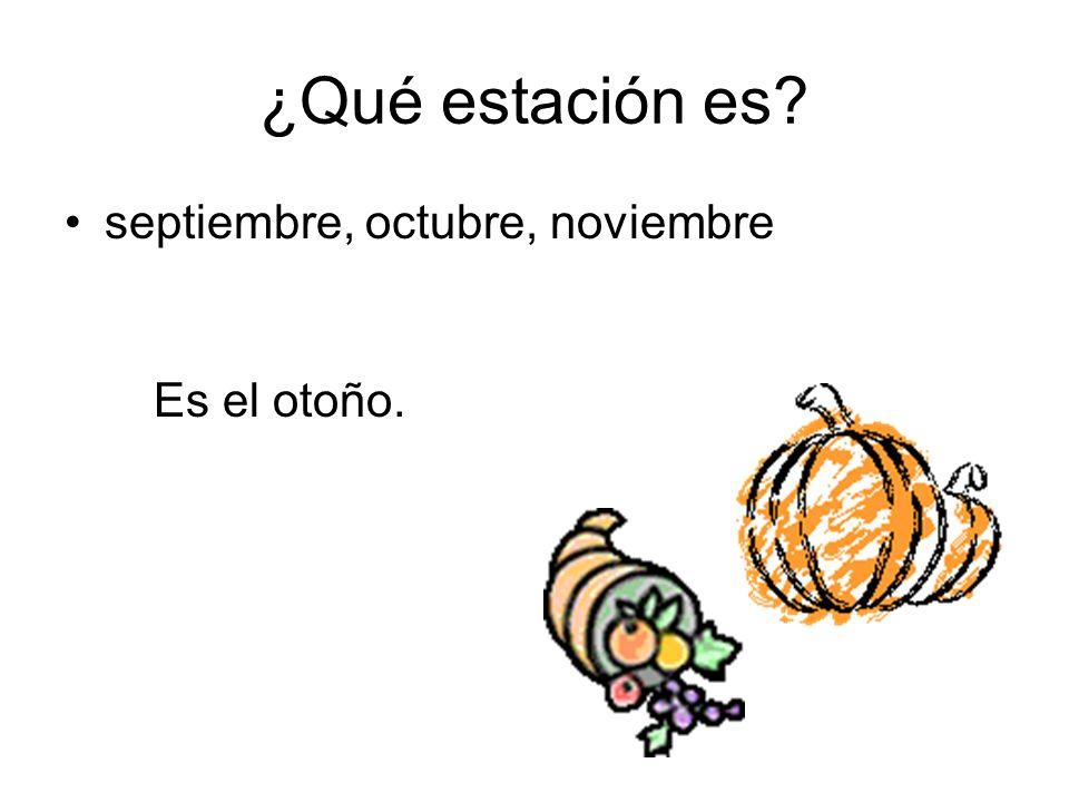 ¿Qué estación es septiembre, octubre, noviembre Es el otoño.