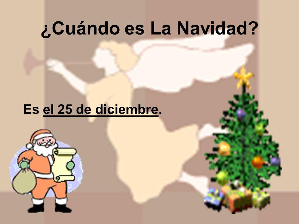 ¿Cuándo es La Navidad Es el 25 de diciembre.