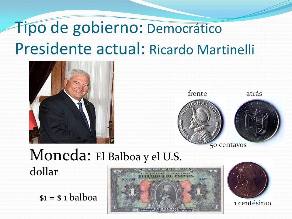 Tipo de gobierno: Democrático Presidente actual: Ricardo Martinelli