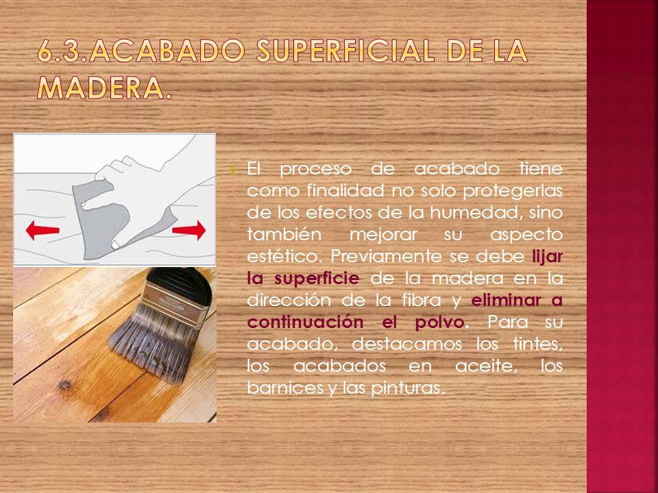 6.3.Acabado superficial de la madera.