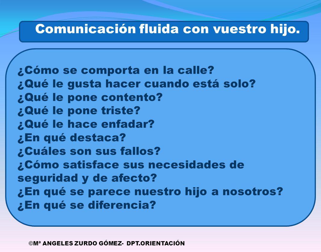 Comunicación fluida con vuestro hijo.