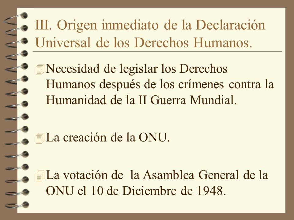III. Origen inmediato de la Declaración Universal de los Derechos Humanos.