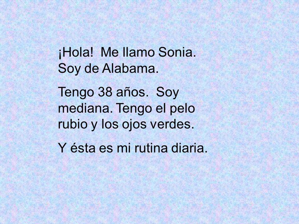 ¡Hola! Me llamo Sonia. Soy de Alabama.