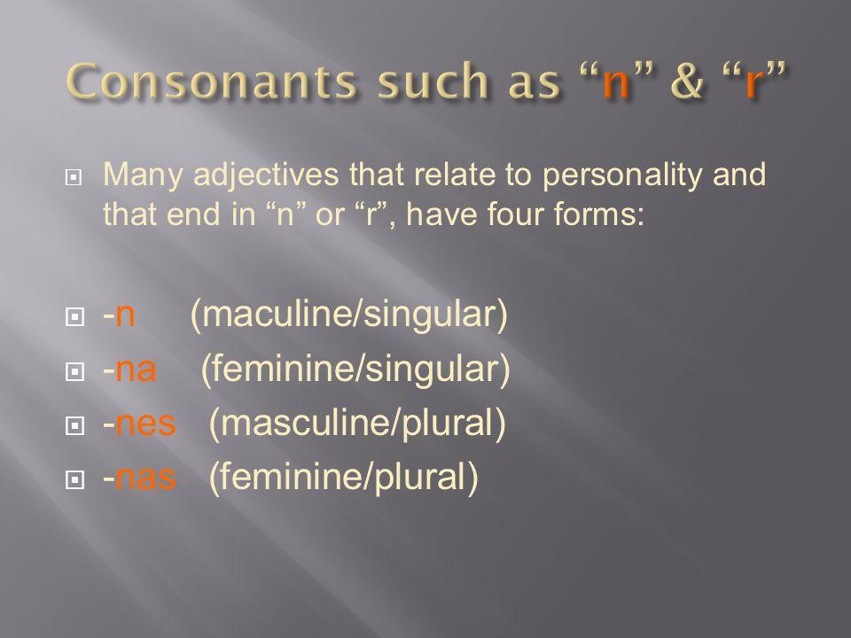 Consonants such as n & r