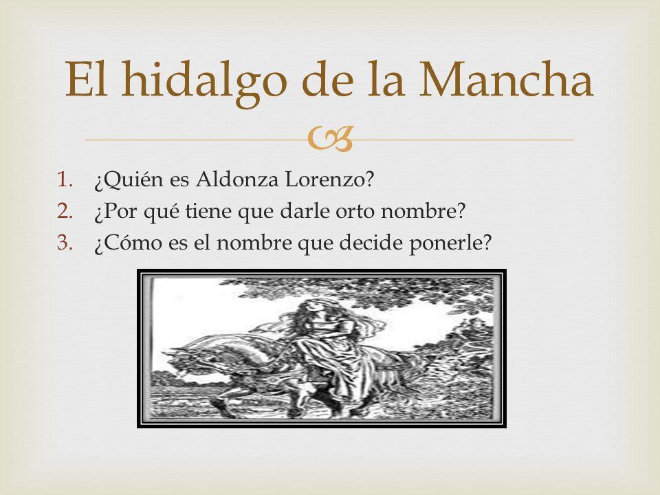 El hidalgo de la Mancha ¿Quién es Aldonza Lorenzo
