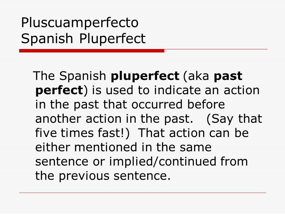 Pluscuamperfecto Spanish Pluperfect