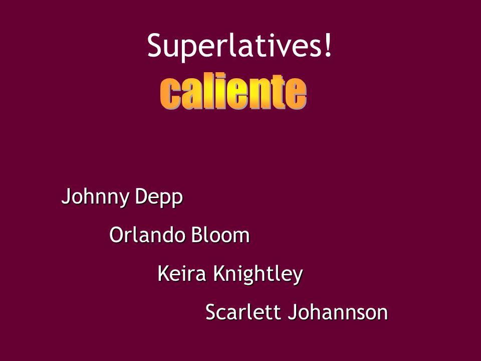 Superlatives! caliente Johnny Depp Orlando Bloom Keira Knightley