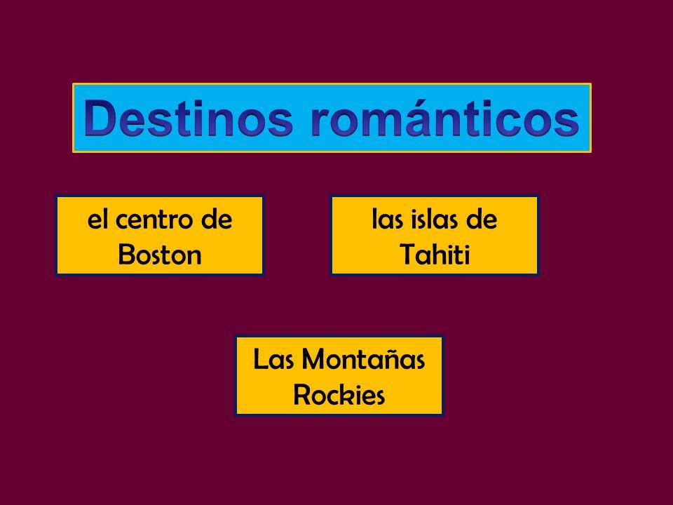 Destinos románticos el centro de Boston las islas de Tahiti