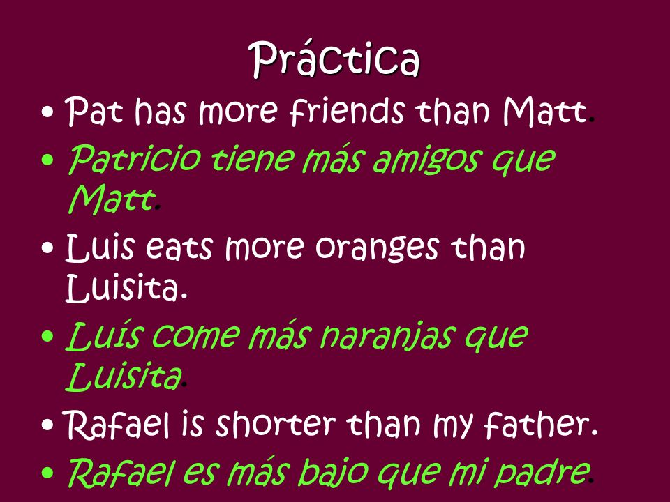 Práctica Pat has more friends than Matt.