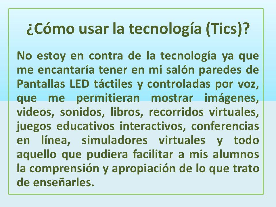 ¿Cómo usar la tecnología (Tics)