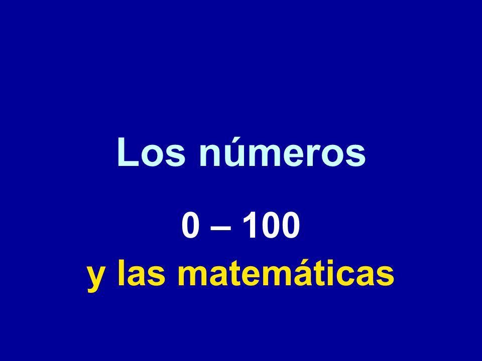 Los números 0 – 100 y las matemáticas