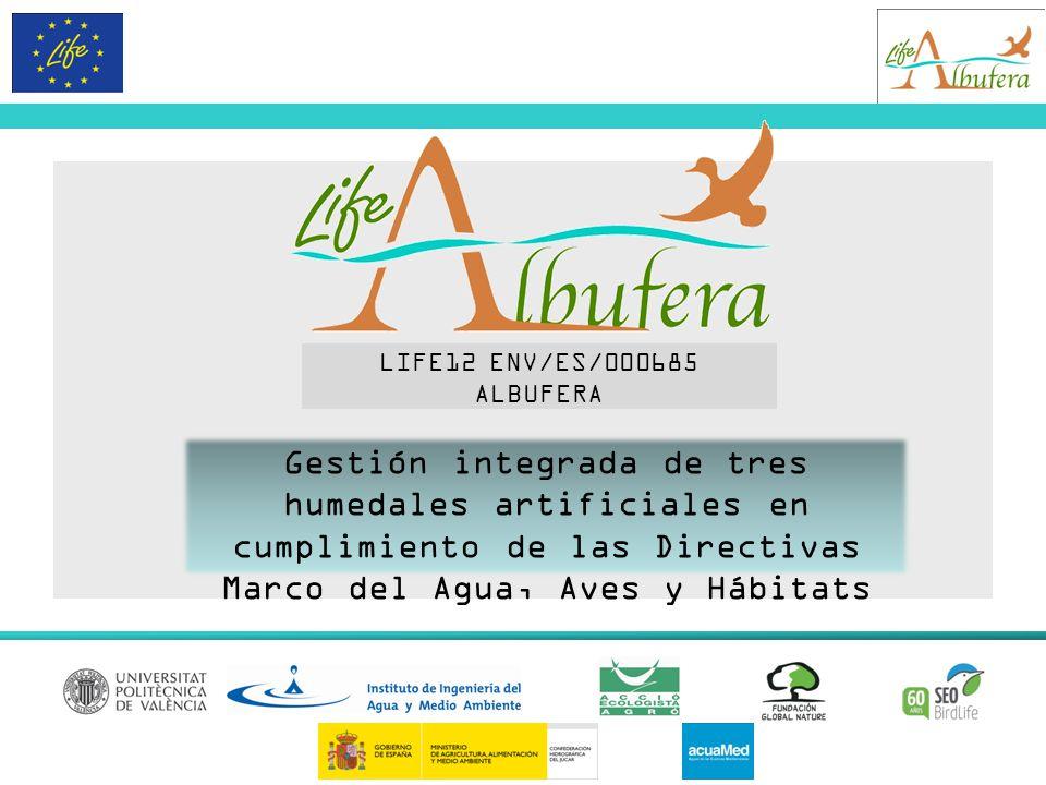 LIFE12 ENV/ES/000685 ALBUFERA Gestión integrada de tres humedales artificiales en cumplimiento de las Directivas Marco del Agua, Aves y Hábitats.