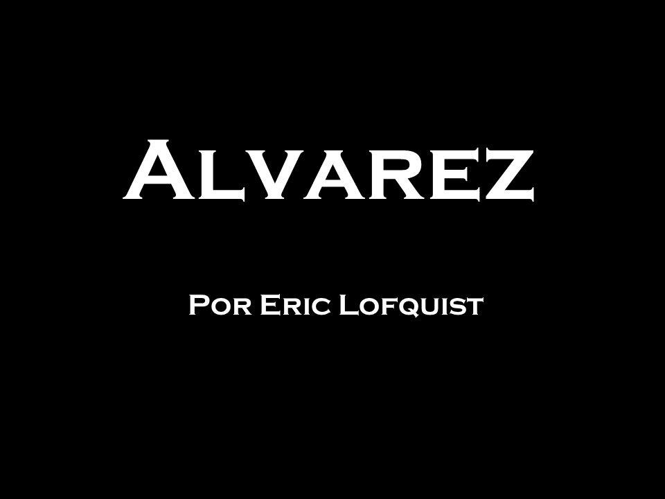 Alvarez Por Eric Lofquist