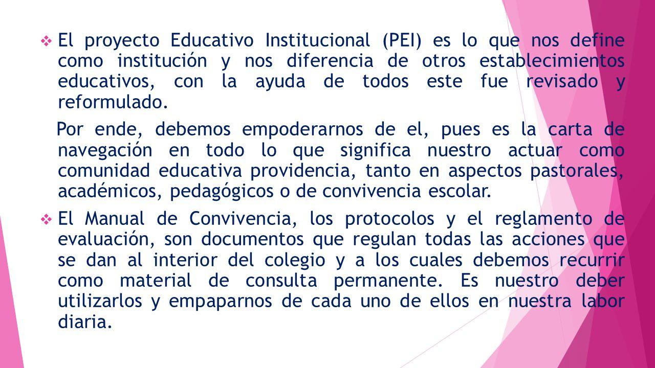 El proyecto Educativo Institucional (PEI) es lo que nos define como institución y nos diferencia de otros establecimientos educativos, con la ayuda de todos este fue revisado y reformulado.