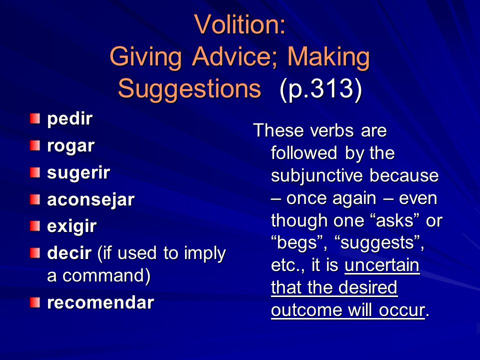 Volition: Giving Advice; Making Suggestions (p.313)