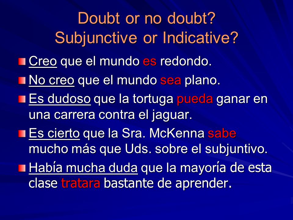 Doubt or no doubt Subjunctive or Indicative