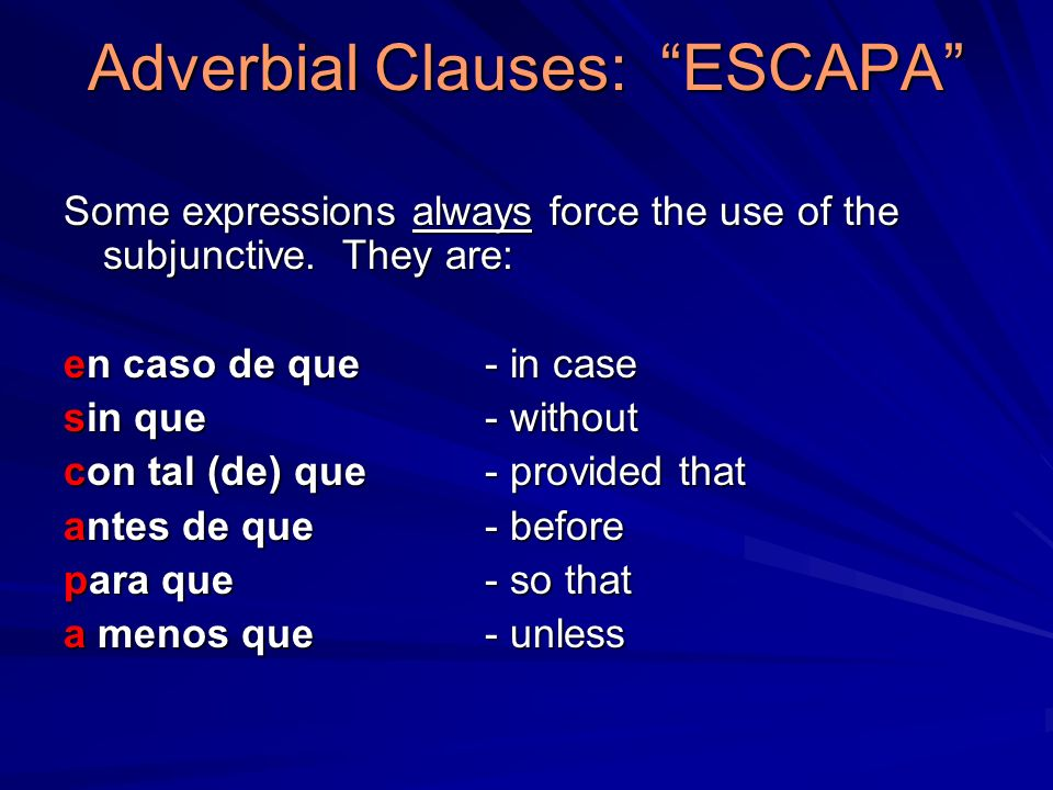 Adverbial Clauses: ESCAPA