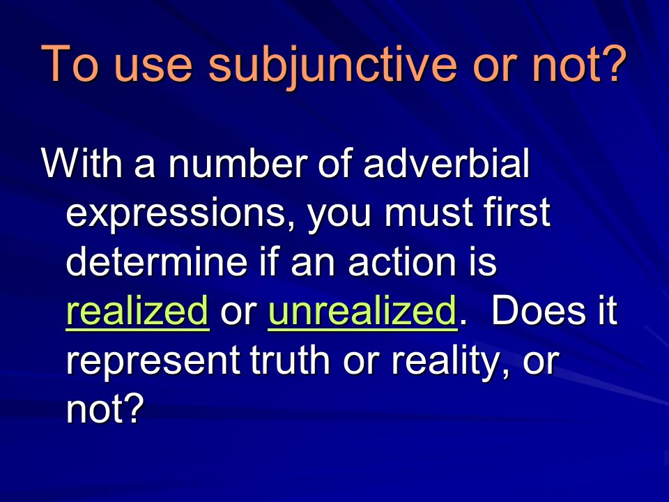 To use subjunctive or not