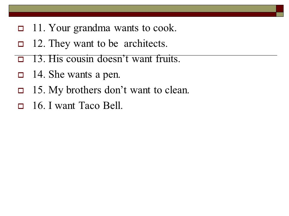 11. Your grandma wants to cook.