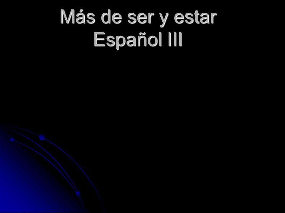 Más de ser y estar Español III
