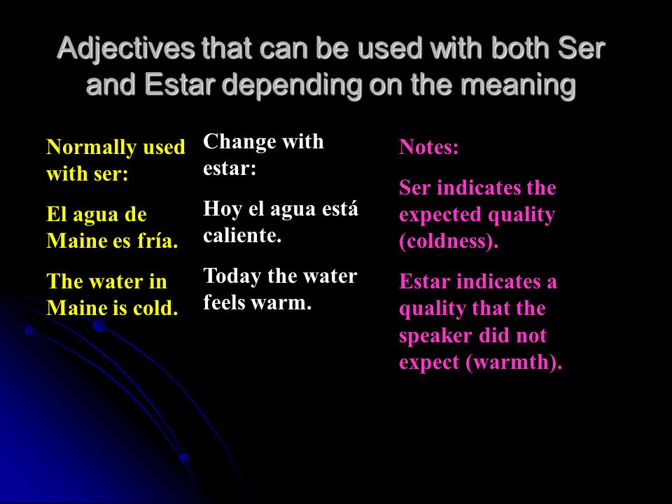 Adjectives that can be used with both Ser and Estar depending on the meaning