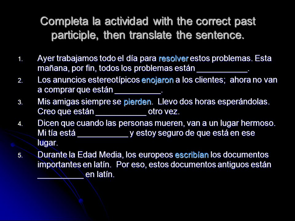 Completa la actividad with the correct past participle, then translate the sentence.