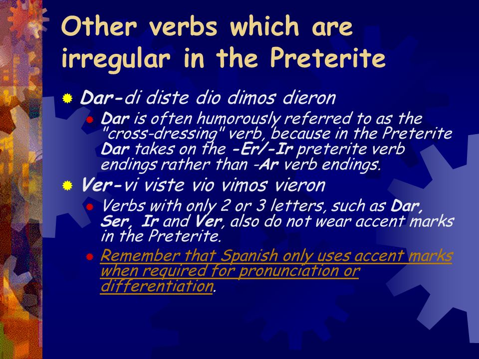 Other verbs which are irregular in the Preterite