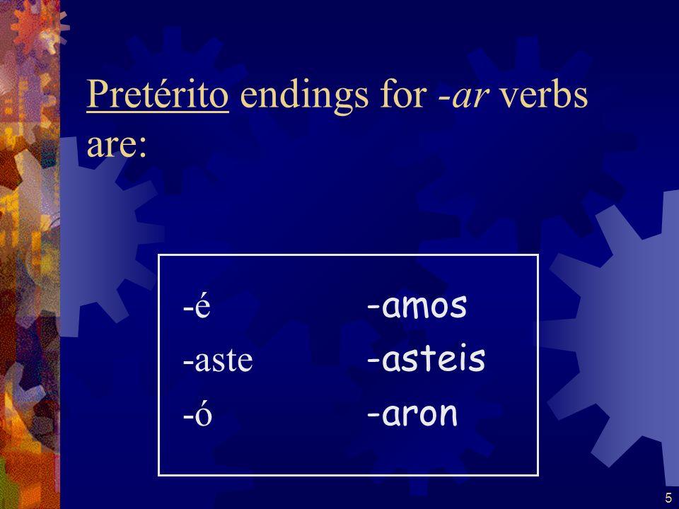 Pretérito endings for -ar verbs are: