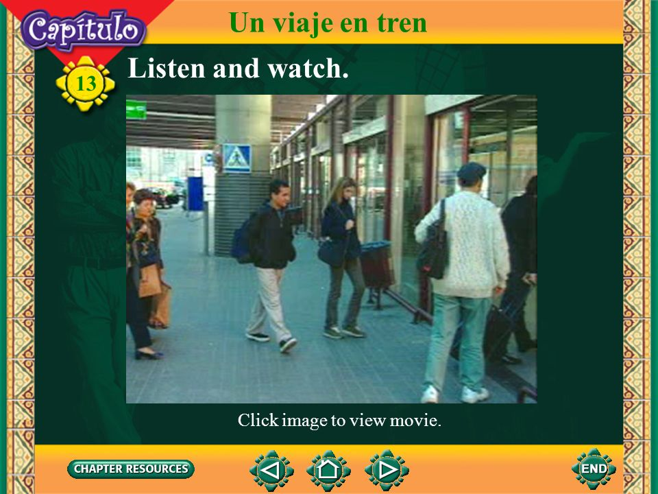 Un viaje en tren Listen and watch. 13 Click image to view movie.