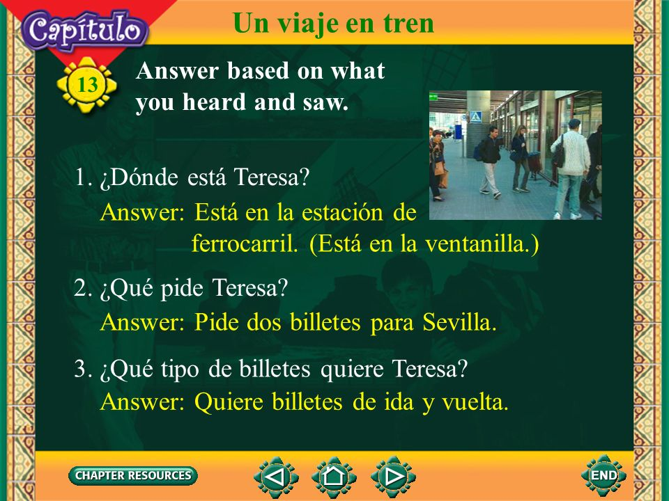 Un viaje en tren Answer based on what you heard and saw.