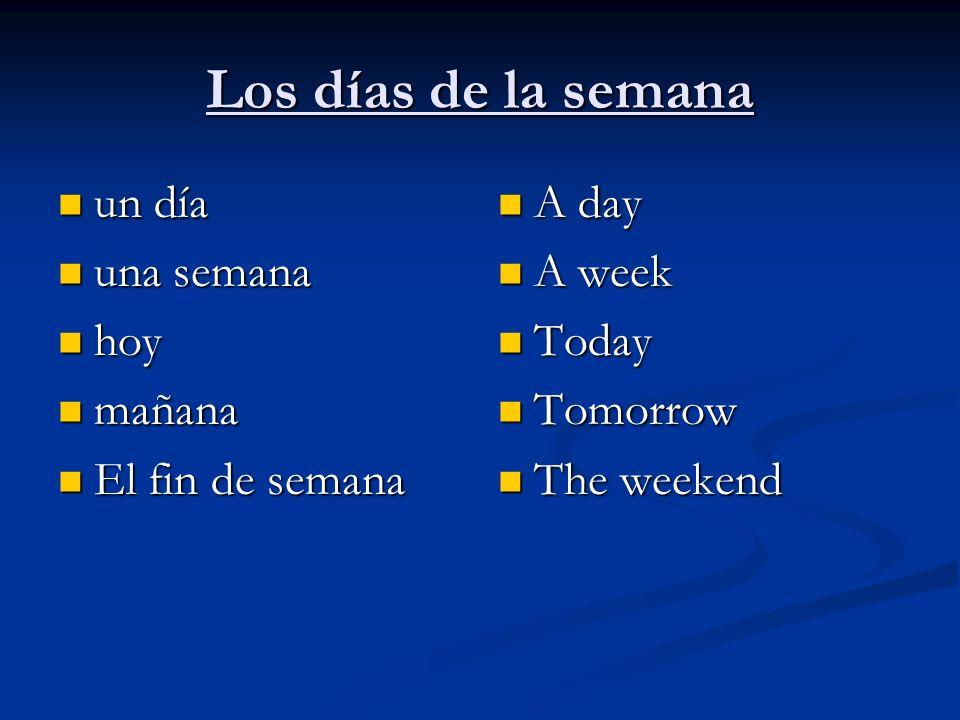 Los días de la semana un día una semana hoy mañana El fin de semana