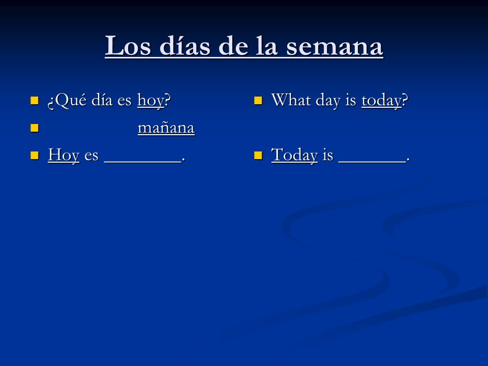 Los días de la semana ¿Qué día es hoy mañana Hoy es ________.