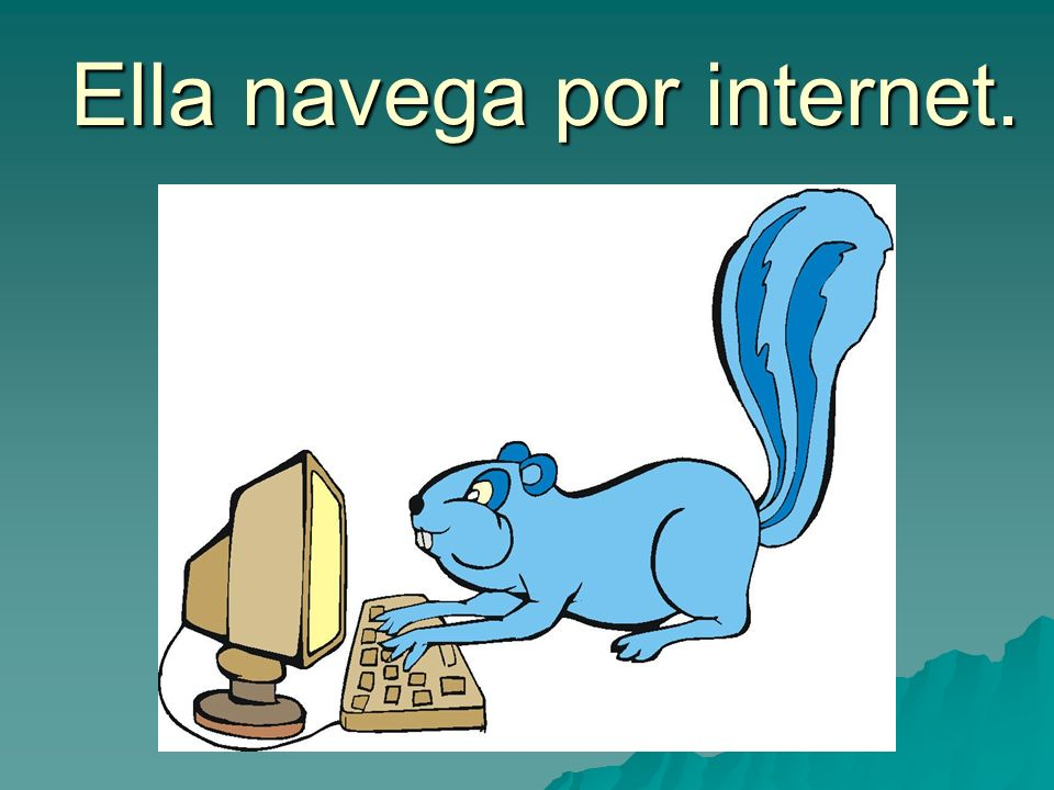 Ella navega por internet.