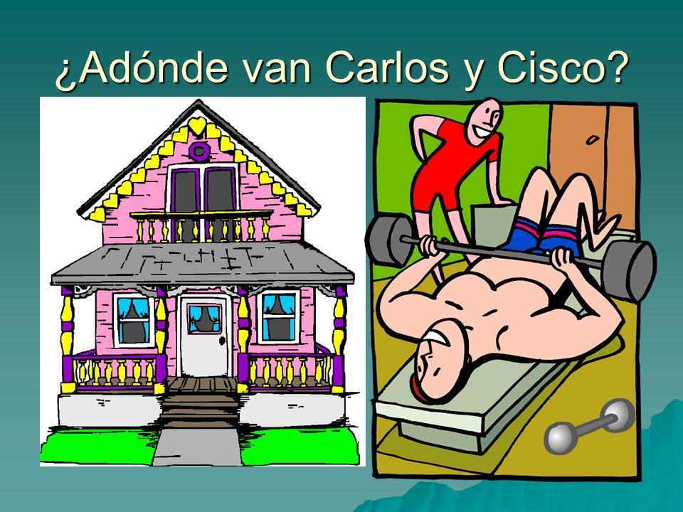 ¿Adónde van Carlos y Cisco