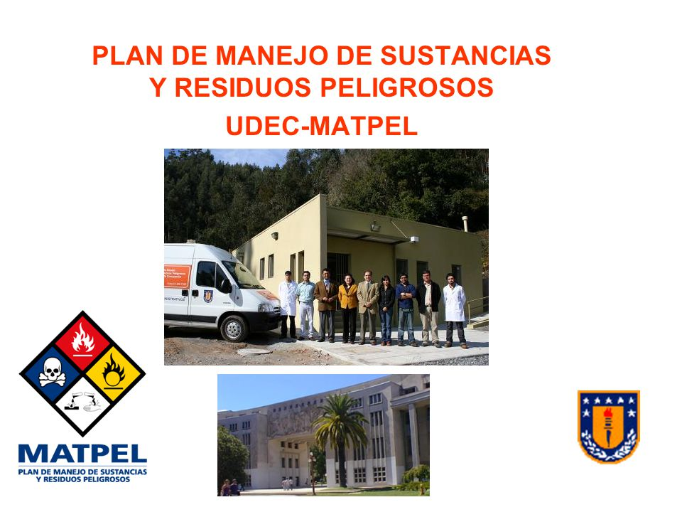 PLAN DE MANEJO DE SUSTANCIAS Y RESIDUOS PELIGROSOS UDEC-MATPEL