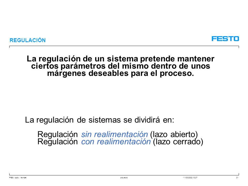 La regulación de sistemas se dividirá en: