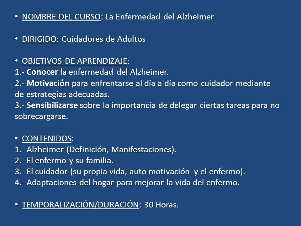 NOMBRE DEL CURSO: La Enfermedad del Alzheimer
