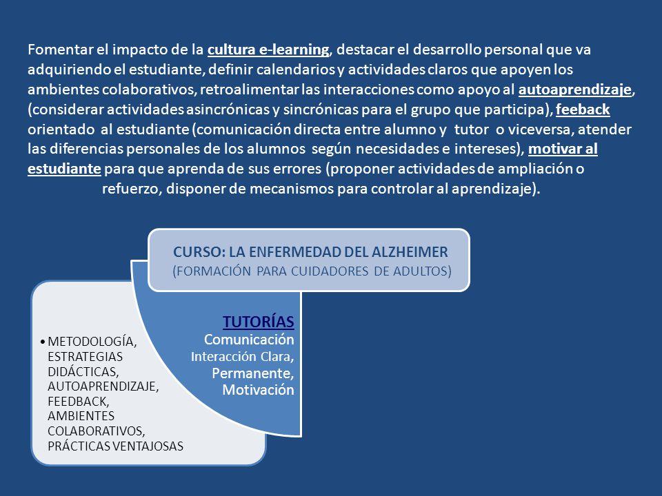 refuerzo, disponer de mecanismos para controlar al aprendizaje).