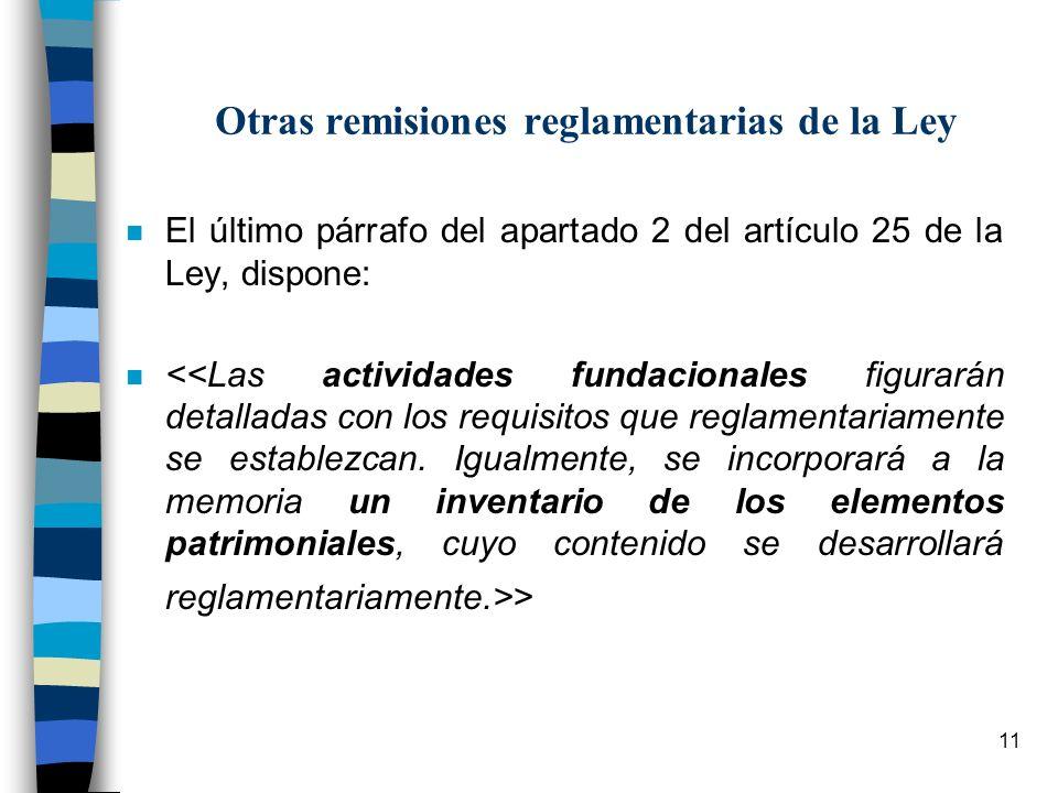 Otras remisiones reglamentarias de la Ley