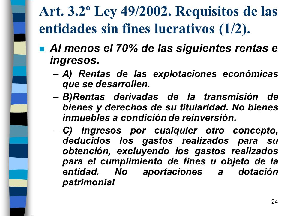 Art. 3.2º Ley 49/2002. Requisitos de las entidades sin fines lucrativos (1/2).