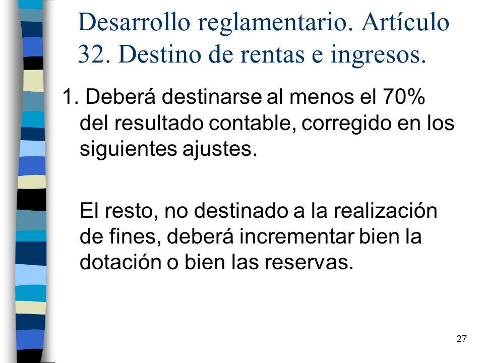 Desarrollo reglamentario. Artículo 32. Destino de rentas e ingresos.