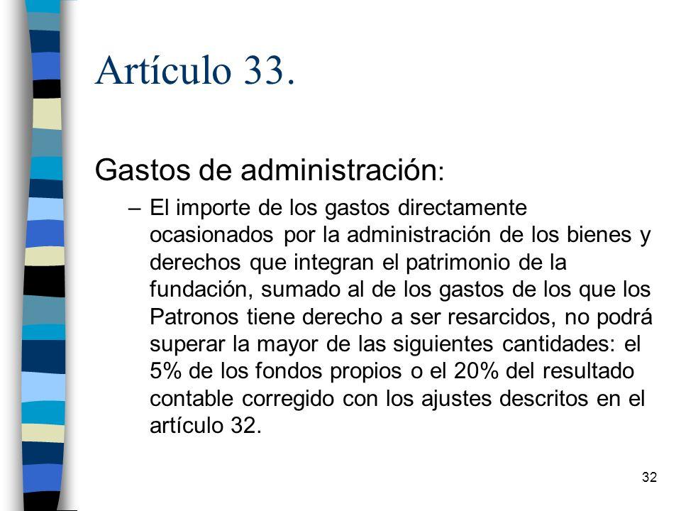 Artículo 33. Gastos de administración:
